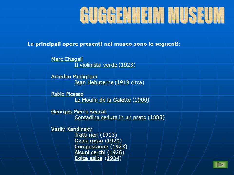 GUGGENHEIM MUSEUM Le principali opere presenti nel museo sono le seguenti: Marc Chagall. Il violinista verde (1923)