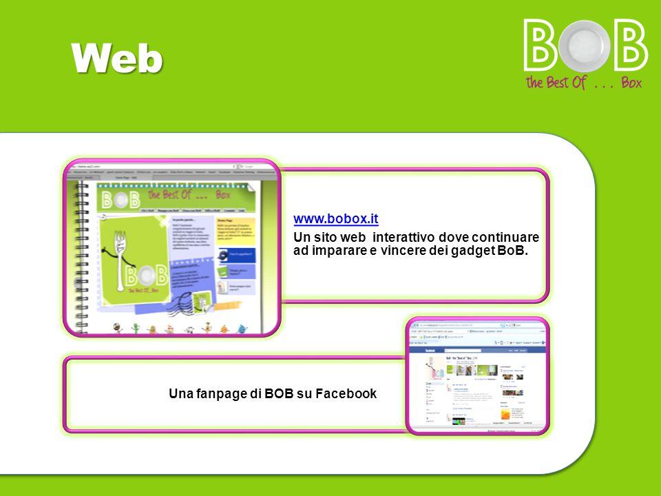 Web www.bobox.it. Un sito web interattivo dove continuare ad imparare e vincere dei gadget BoB.
