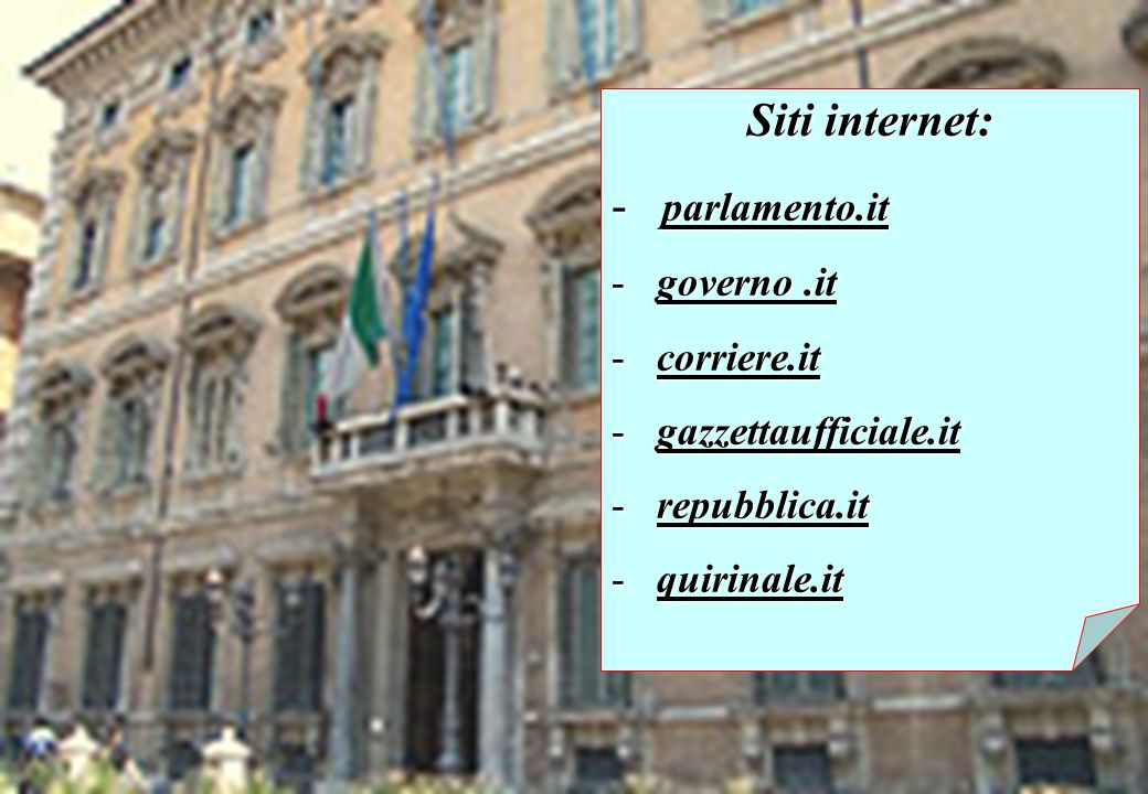 Siti internet: parlamento.it governo .it corriere.it