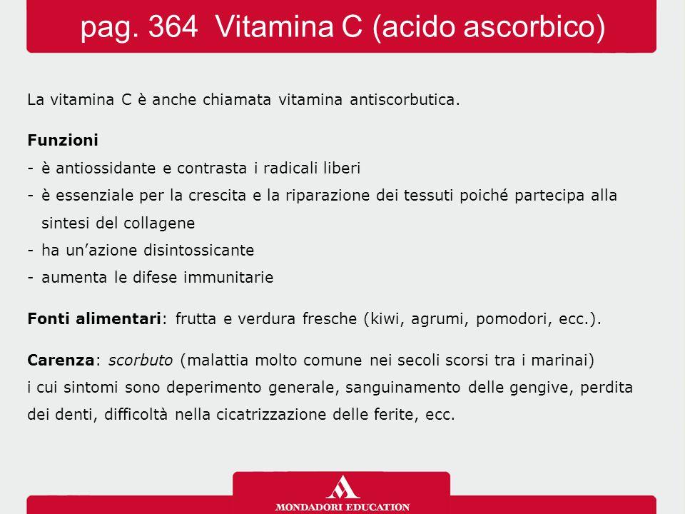 pag. 364 Vitamina C (acido ascorbico)
