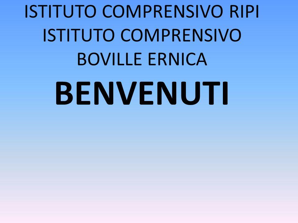 ISTITUTO COMPRENSIVO RIPI ISTITUTO COMPRENSIVO BOVILLE ERNICA BENVENUTI