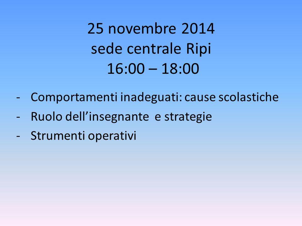 25 novembre 2014 sede centrale Ripi 16:00 – 18:00