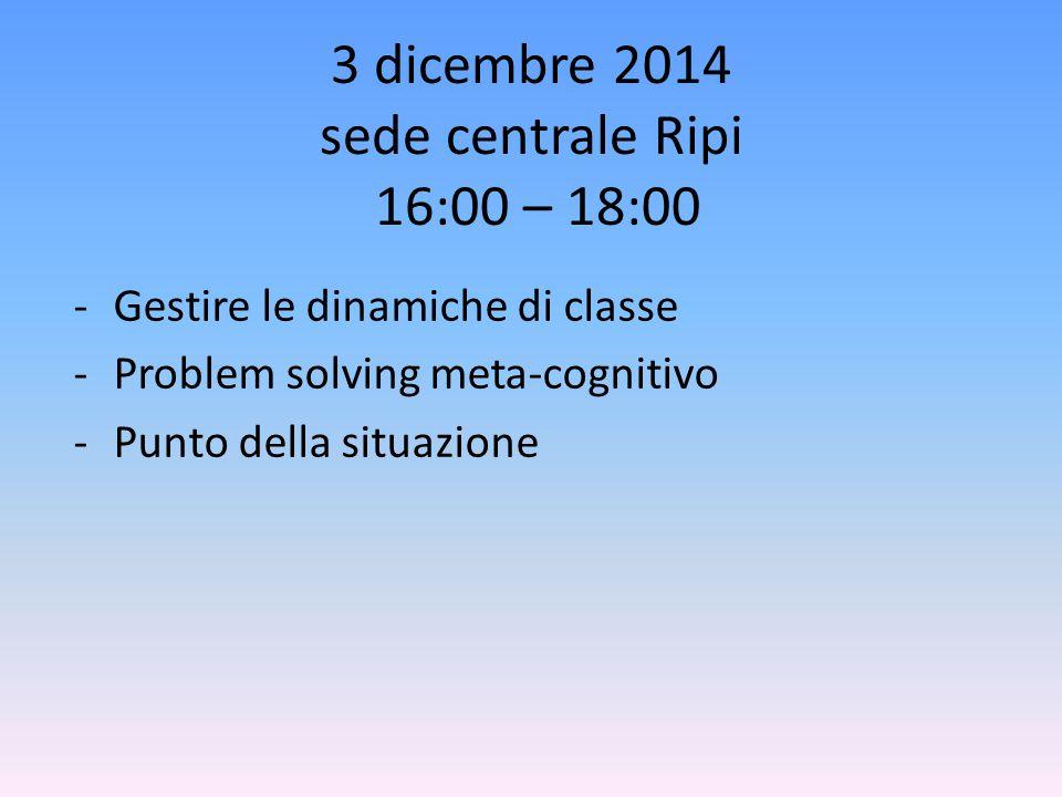 3 dicembre 2014 sede centrale Ripi 16:00 – 18:00