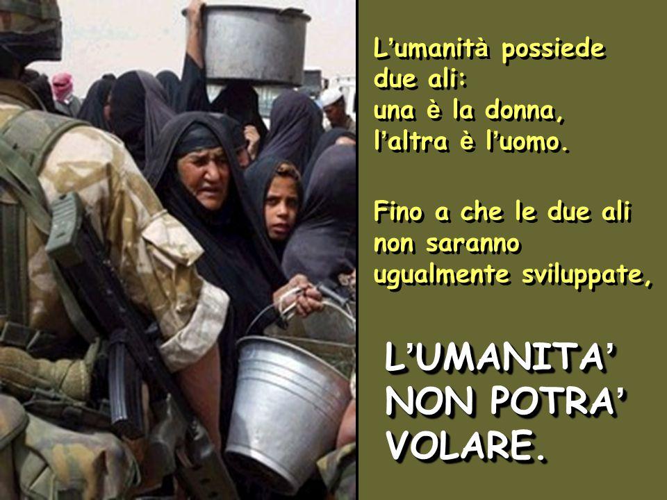 L'UMANITA' NON POTRA' VOLARE.