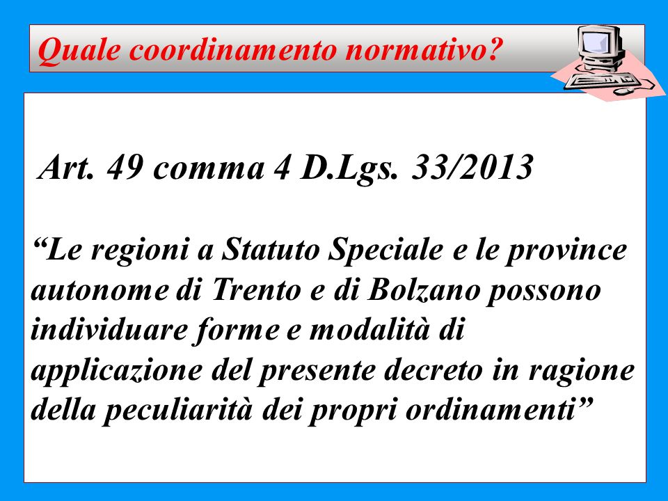 Art. 49 comma 4 D.Lgs. 33/2013 Quale coordinamento normativo