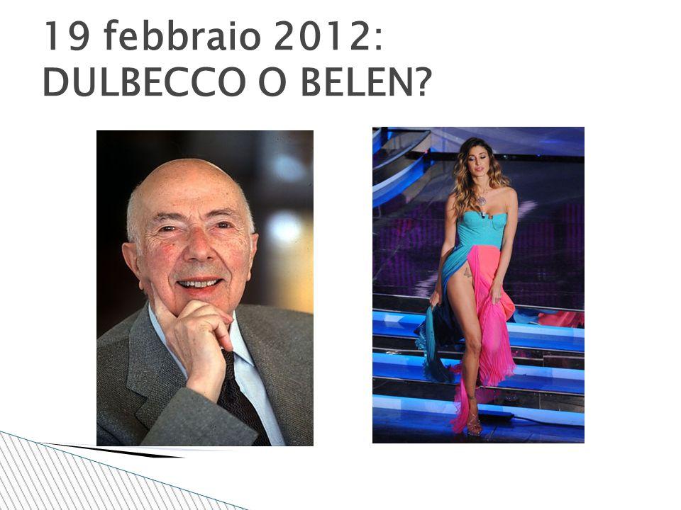19 febbraio 2012: DULBECCO O BELEN
