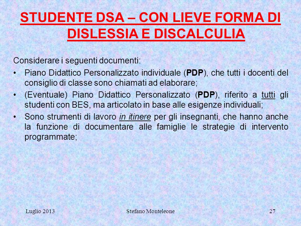 STUDENTE DSA – CON LIEVE FORMA DI DISLESSIA E DISCALCULIA