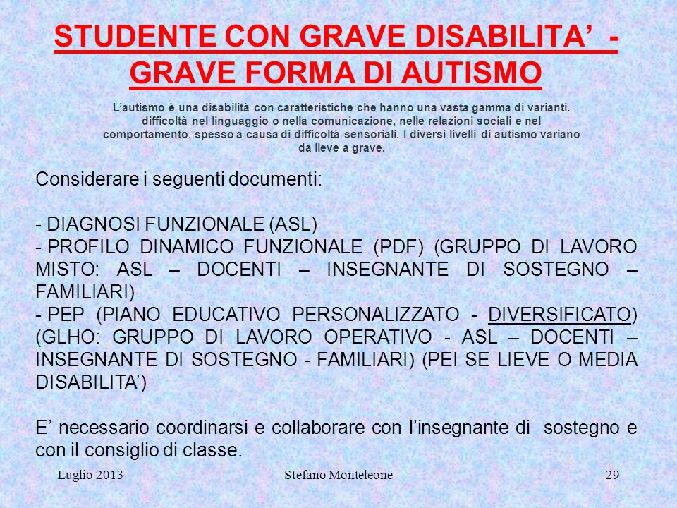 STUDENTE CON GRAVE DISABILITA' - GRAVE FORMA DI AUTISMO
