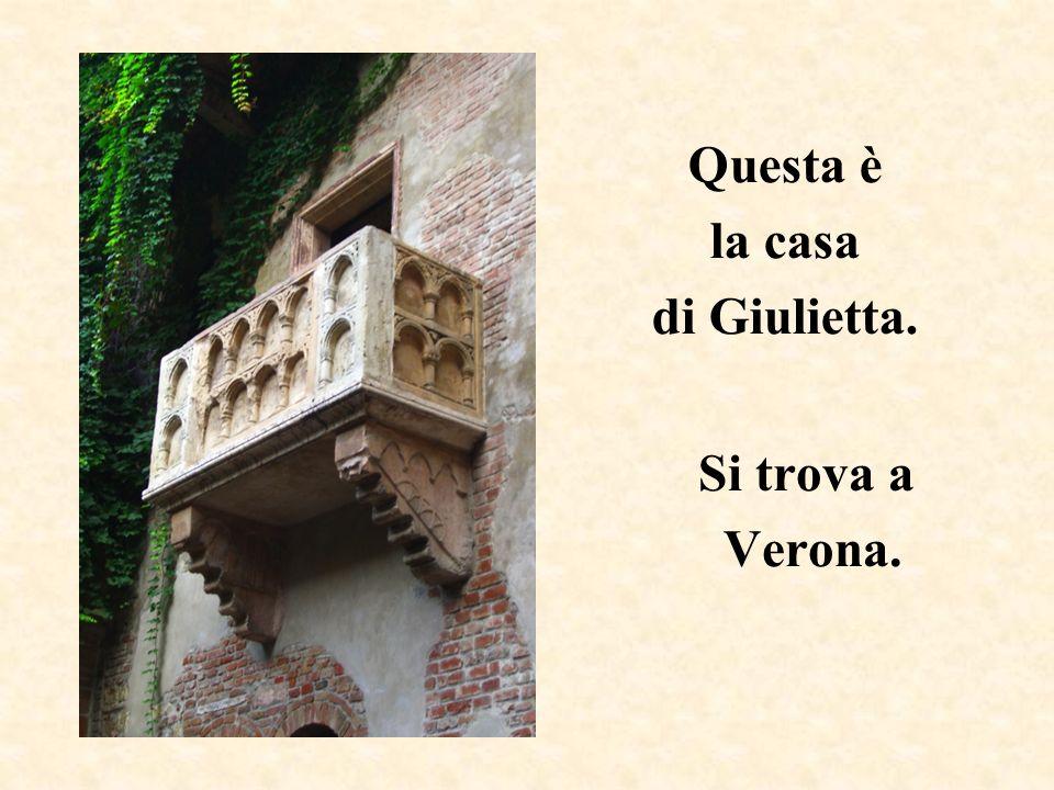 Questa è la casa di Giulietta.