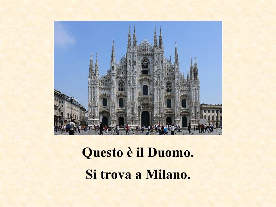 Questo è il Duomo. Si trova a Milano.