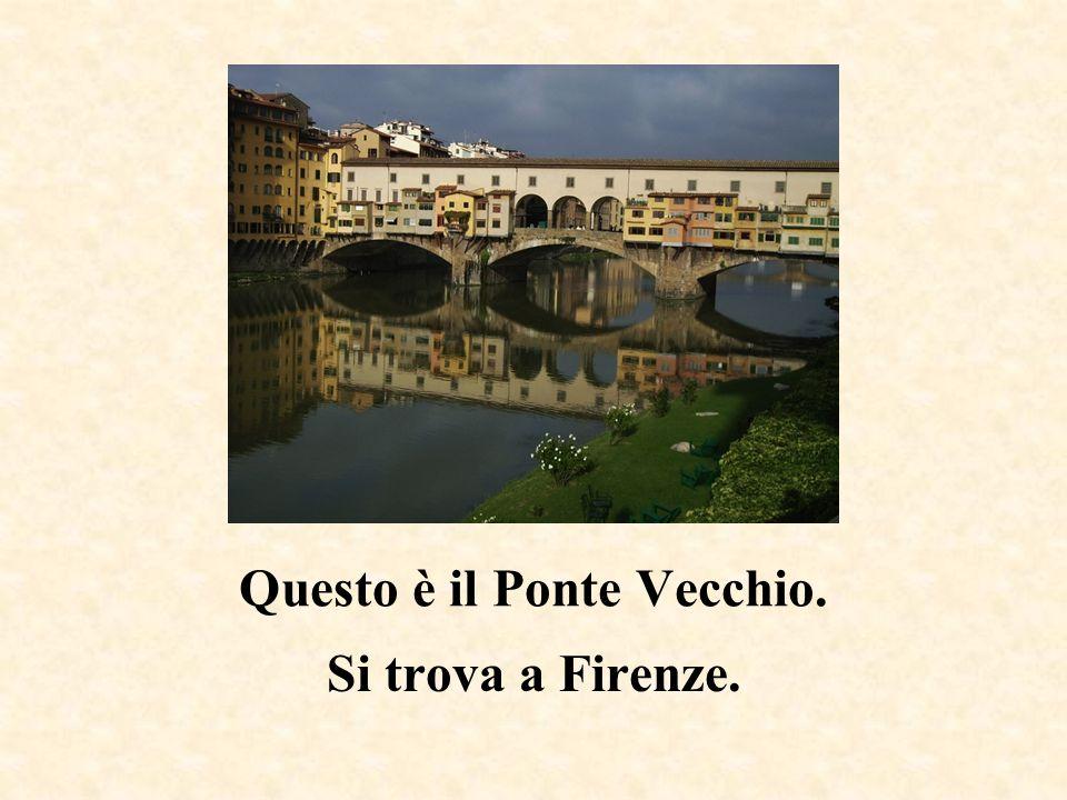 Questo è il Ponte Vecchio.