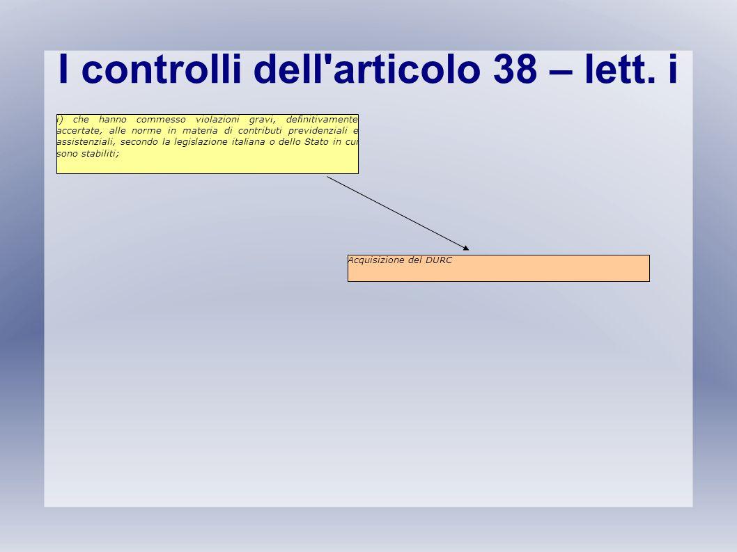 I controlli dell articolo 38 – lett. i