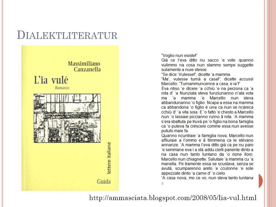 Dialektliteratur http://ammasciata.blogspot.com/2008/05/lia-vul.html