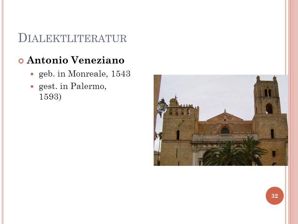 Dialektliteratur Antonio Veneziano geb. in Monreale, 1543