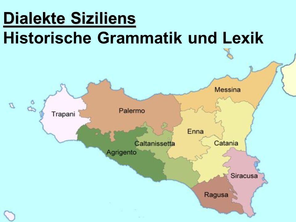 Dialekte Siziliens Historische Grammatik und Lexik
