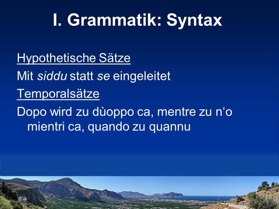 I. Grammatik: Syntax Hypothetische Sätze