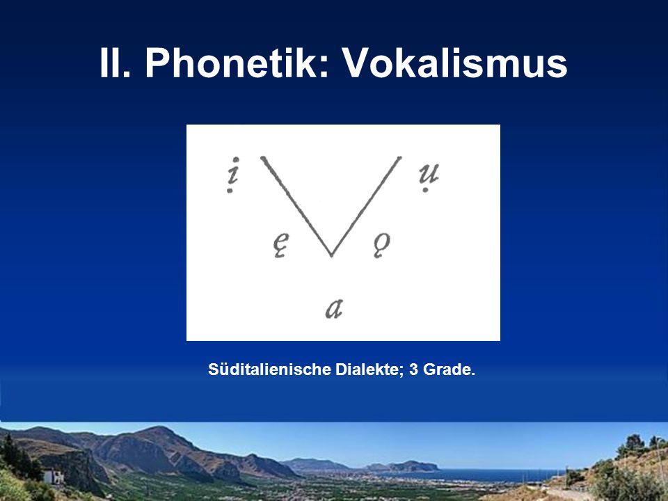 II. Phonetik: Vokalismus