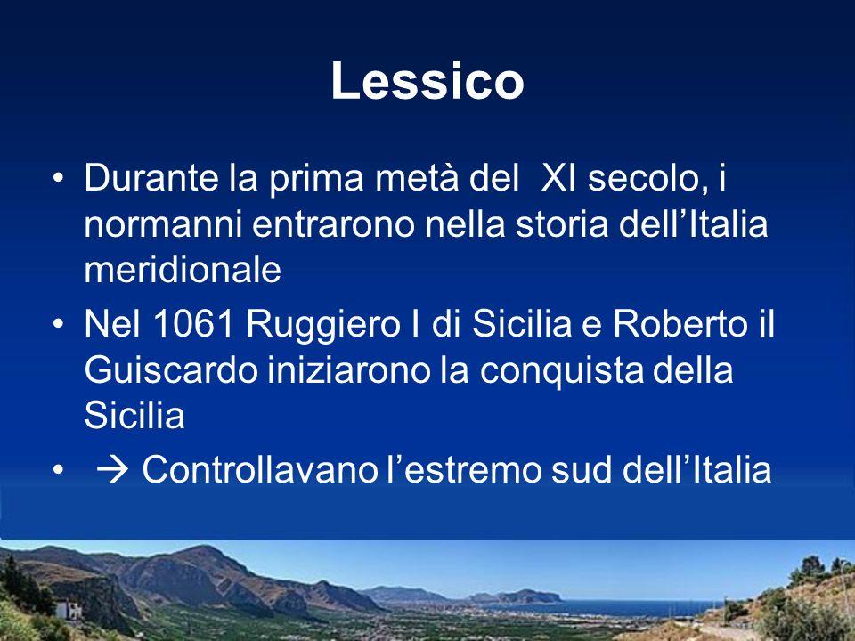 Lessico Durante la prima metà del XI secolo, i normanni entrarono nella storia dell'Italia meridionale.