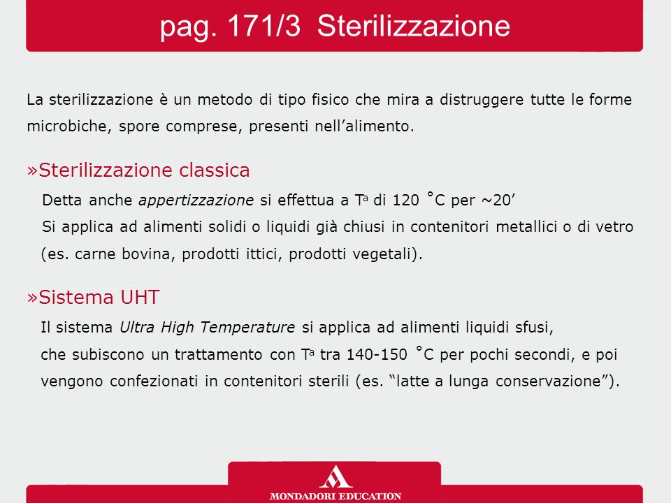 pag. 171/3 Sterilizzazione Sterilizzazione classica Sistema UHT