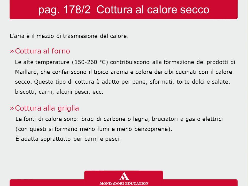 pag. 178/2 Cottura al calore secco