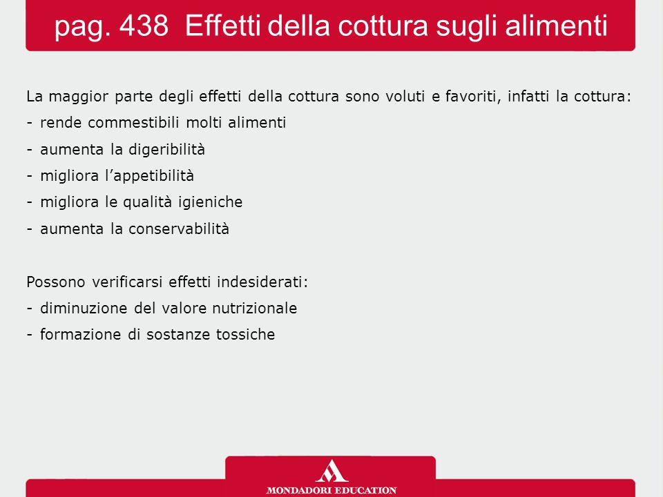 pag. 438 Effetti della cottura sugli alimenti