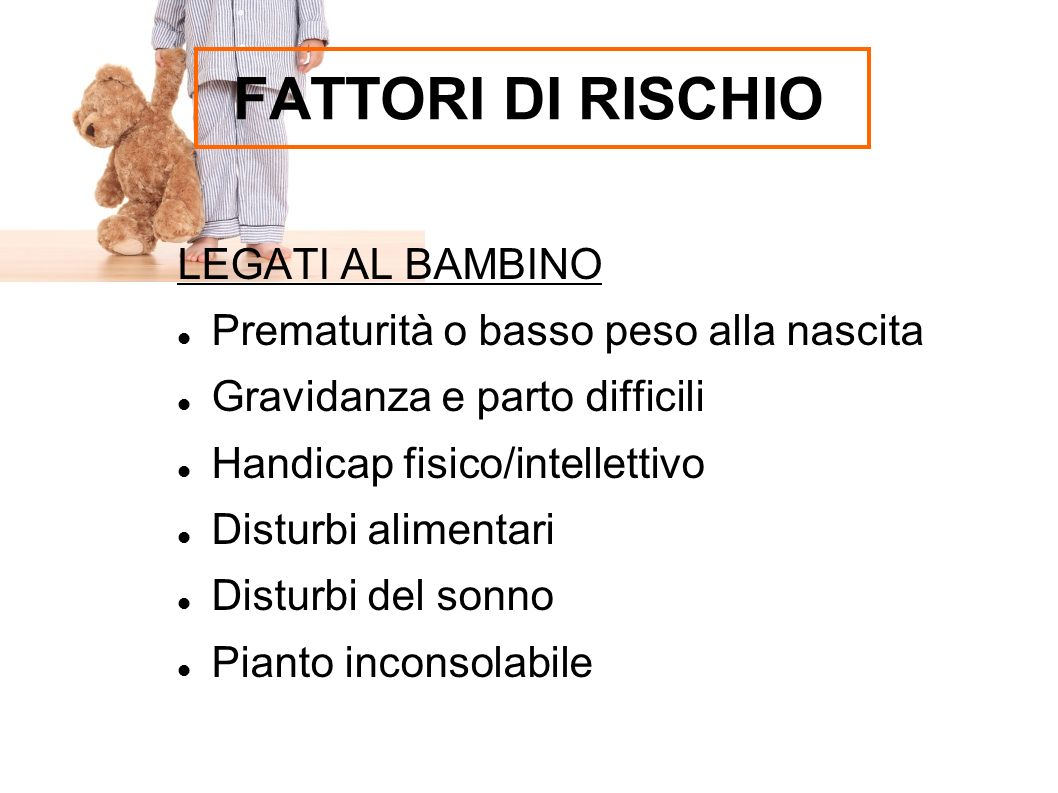 FATTORI DI RISCHIO LEGATI AL BAMBINO