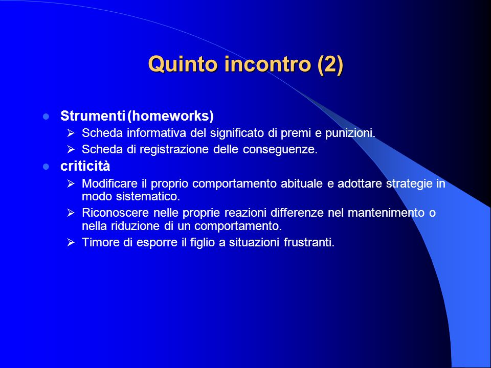 Quinto incontro (2) Strumenti (homeworks) criticità