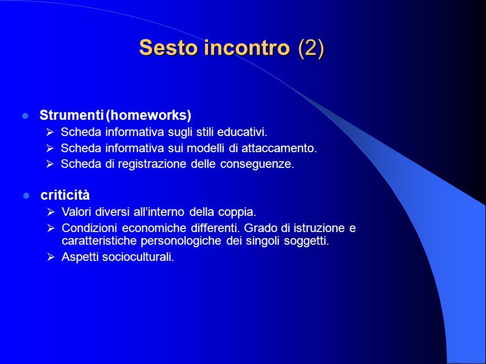 Sesto incontro (2) Strumenti (homeworks) criticità