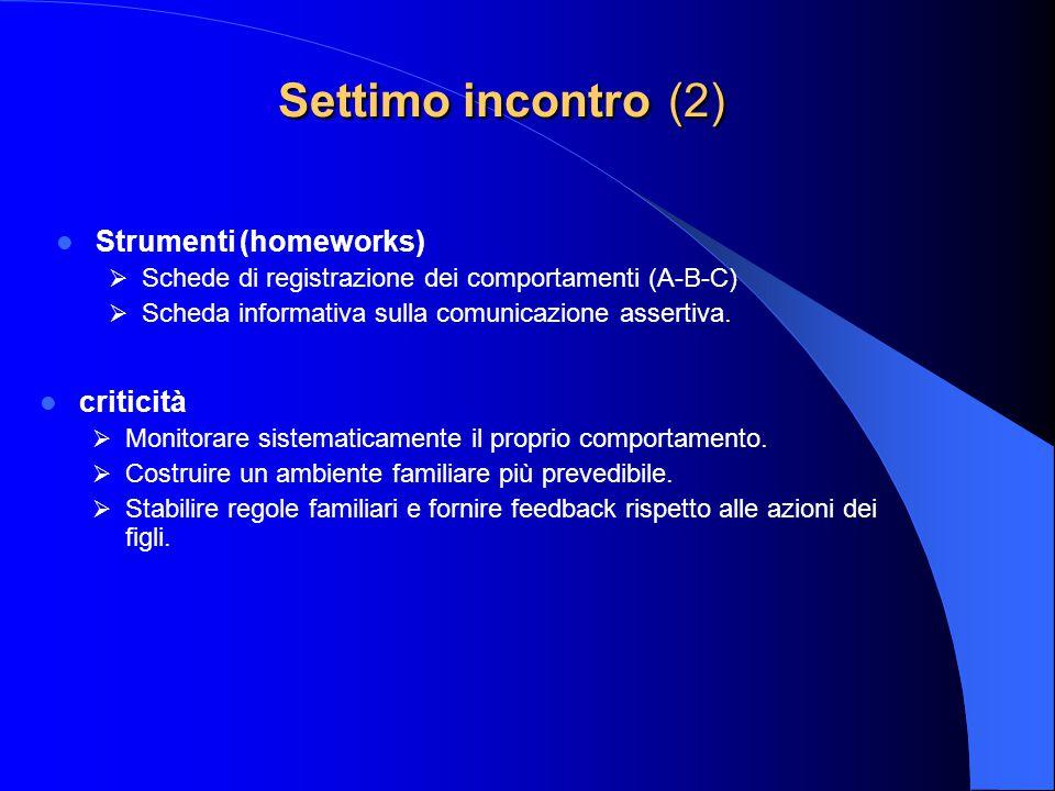 Settimo incontro (2) Strumenti (homeworks) criticità