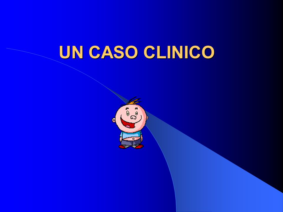 UN CASO CLINICO