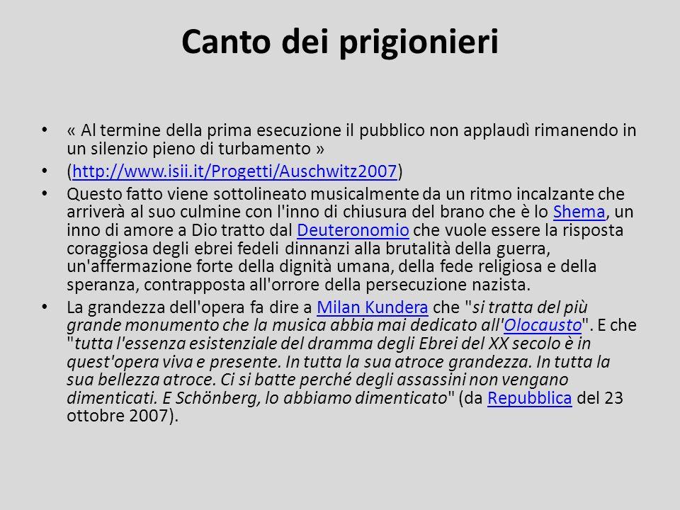 Canto dei prigionieri « Al termine della prima esecuzione il pubblico non applaudì rimanendo in un silenzio pieno di turbamento »
