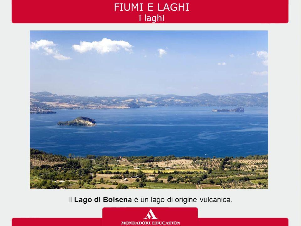 Il Lago di Bolsena è un lago di origine vulcanica.
