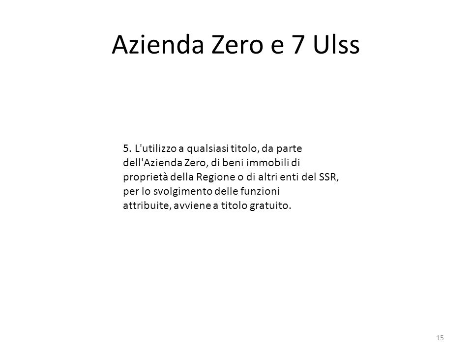 Azienda Zero e 7 Ulss 5. L utilizzo a qualsiasi titolo, da parte dell Azienda Zero, di beni immobili di.