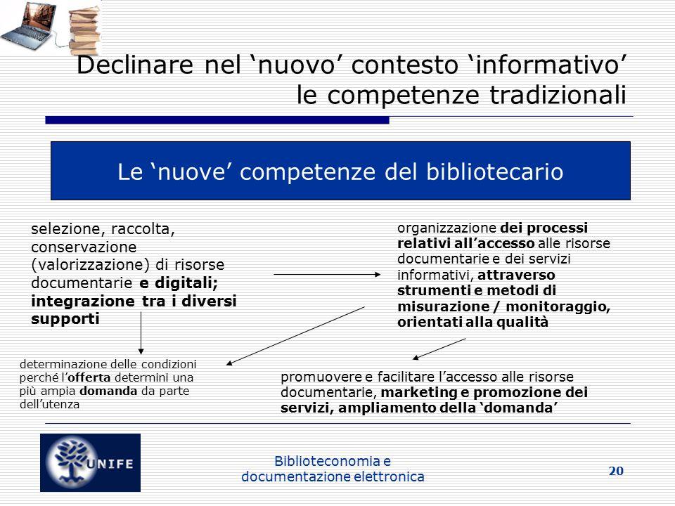 Declinare nel 'nuovo' contesto 'informativo' le competenze tradizionali