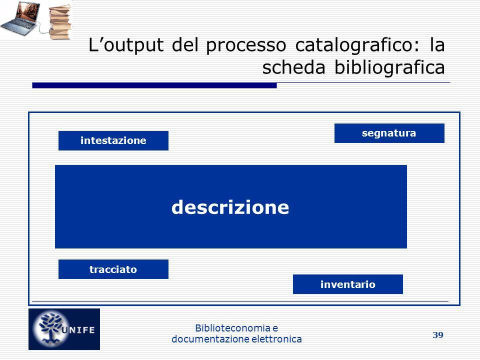 L'output del processo catalografico: la scheda bibliografica
