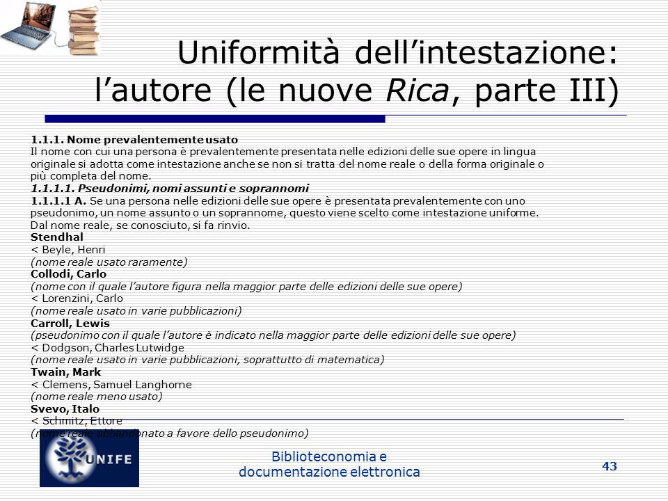 Uniformità dell'intestazione: l'autore (le nuove Rica, parte III)