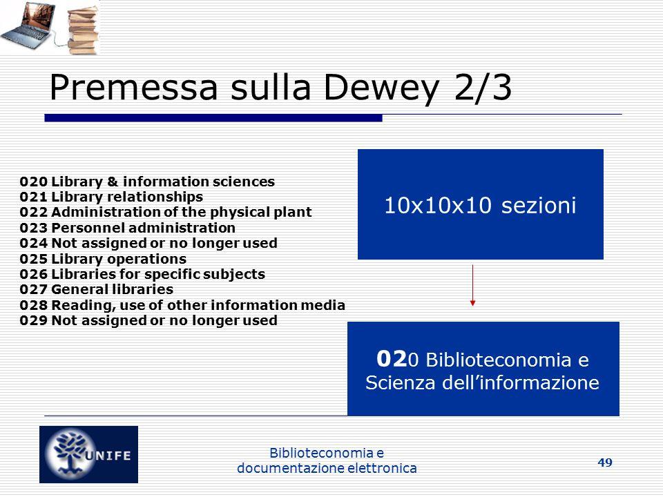 Premessa sulla Dewey 2/3 10x10x10 sezioni 020 Biblioteconomia e