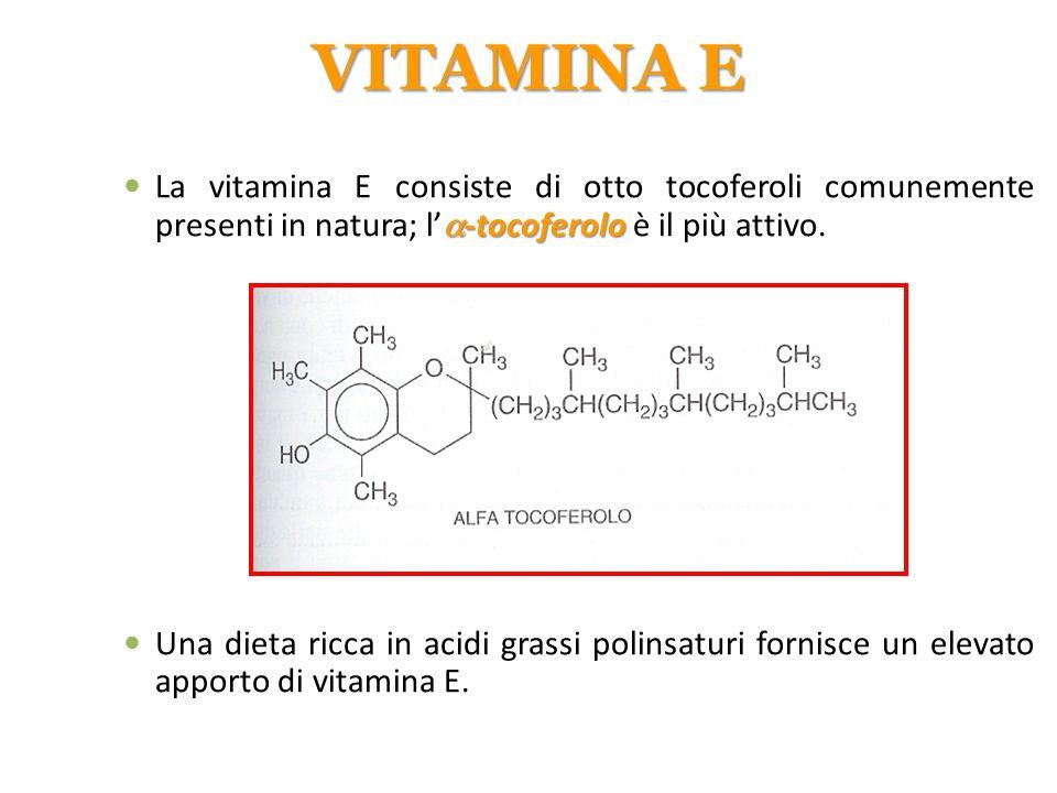 VITAMINA E La vitamina E consiste di otto tocoferoli comunemente presenti in natura; l'-tocoferolo è il più attivo.