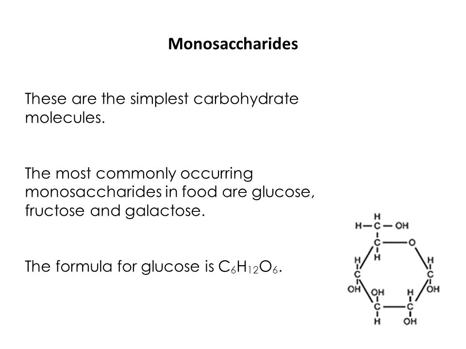 Monosaccharides These are the simplest carbohydrate molecules.