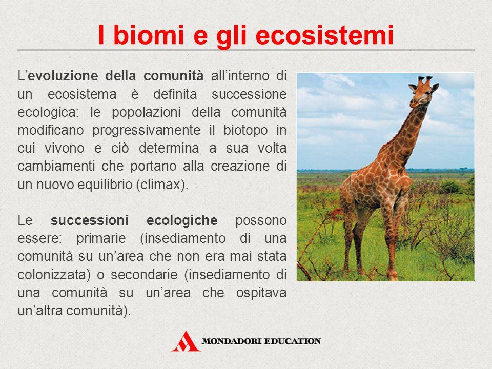I biomi e gli ecosistemi