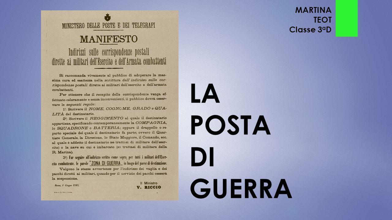 MARTINA TEOT Classe 3aD LA POSTA DI GUERRA
