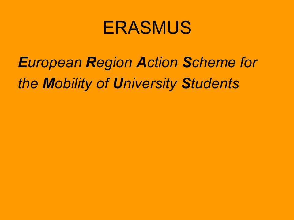 ERASMUS European Region Action Scheme for