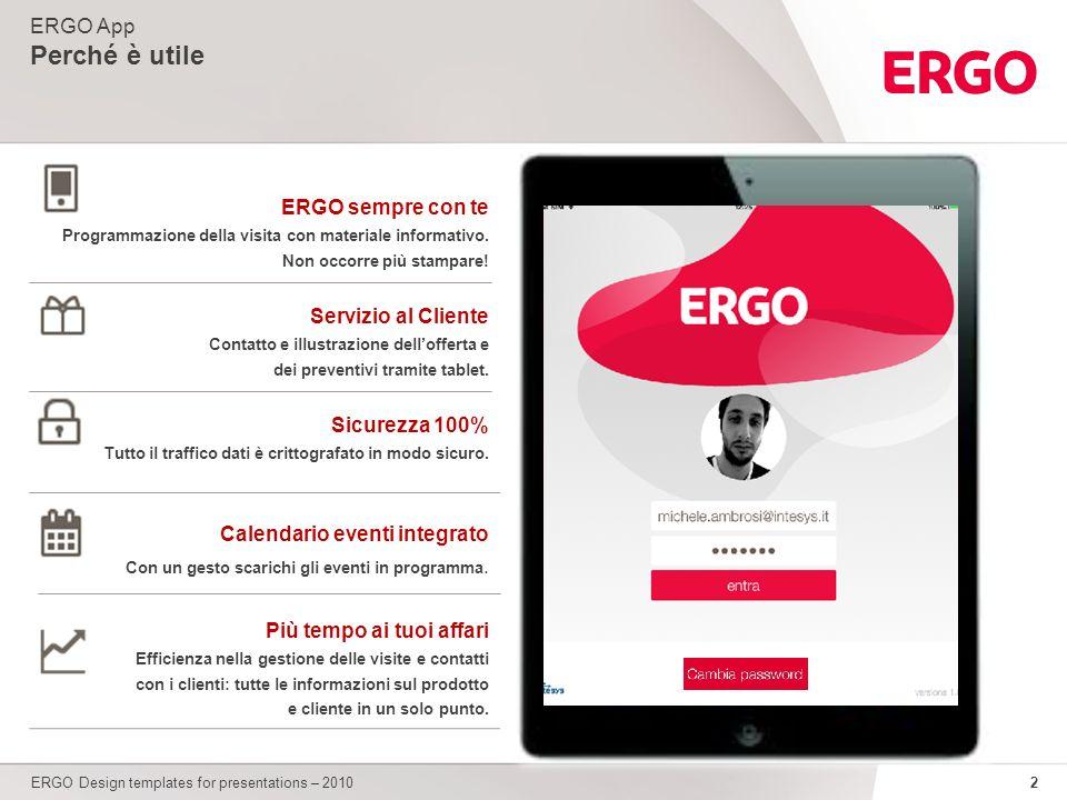 Perché è utile ERGO App ERGO sempre con te Servizio al Cliente
