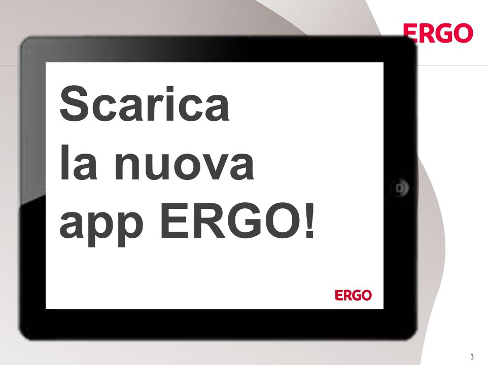 Scarica la nuova app ERGO! 3 3