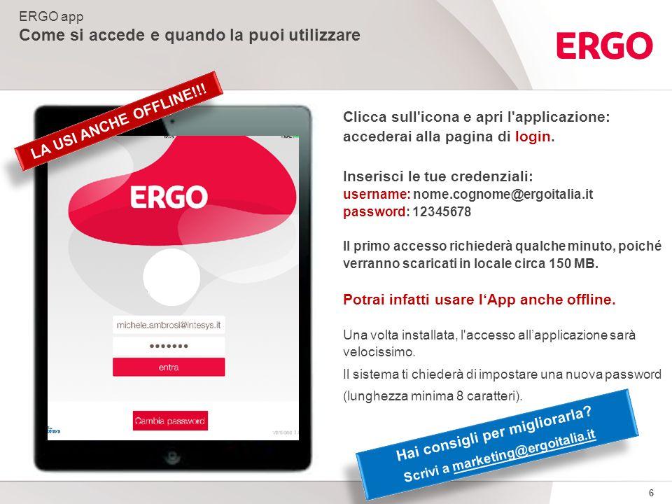 Hai consigli per migliorarla Scrivi a marketing@ergoitalia.it