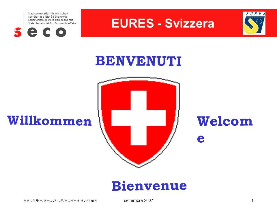 BENVENUTI Welcome Bienvenue Willkommen EVD/DFE/SECO-DA/EURES-Svizzera