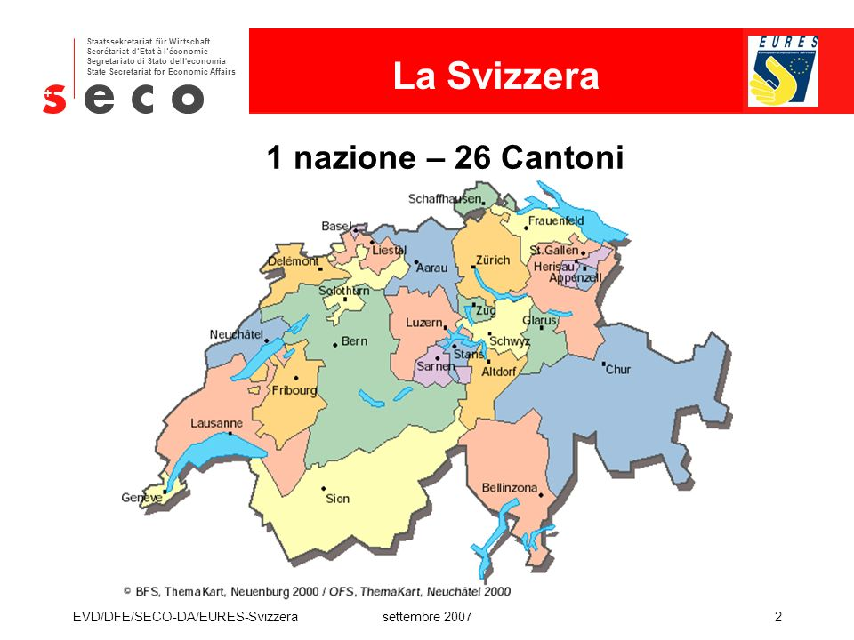 La Svizzera 1 nazione – 26 Cantoni EVD/DFE/SECO-DA/EURES-Svizzera