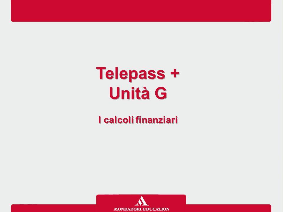Telepass + Unità G I calcoli finanziari