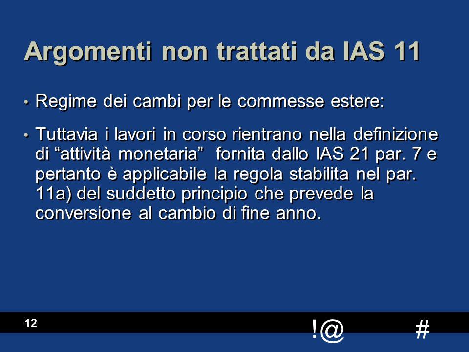 Argomenti non trattati da IAS 11