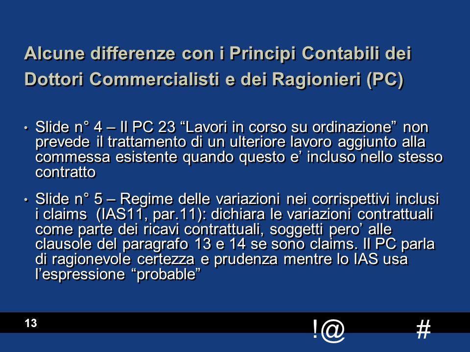 Alcune differenze con i Principi Contabili dei Dottori Commercialisti e dei Ragionieri (PC)
